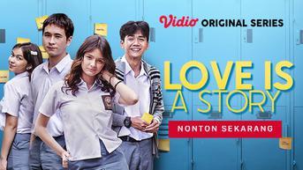 3 Pesan Moral Love Is A Story Series yang Bisa Anda Tonton di Vidio