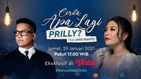 """Live streaming intimate session """"Cerita Apa Lagi, Prilly?"""" bersama Prilly Latuconsina dan Andi Rianto, Jumat (29/1/2021) pukul 17.00 WIB dapat disaksikan eksklusif di platform Vidio. (Dok. Vidio)"""