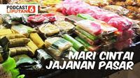 Banner PODCAST Lifestyle: Mari Cintai Jajanan Pasar! (dok. Liputan6.com)