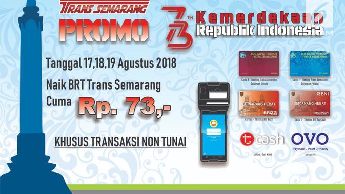 Skema pembayaran tarif Rp 73,- yang diberlakukan BRT Trans Semarang pada HUT Kemerdekaan RI ke 73. (foto: Liputan6.com/ade/edhie prayitno ige)#source%3Dgooglier%2Ecom#https%3A%2F%2Fgooglier%2Ecom%2Fpage%2F%2F10000