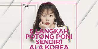 5 Langkah Potong Poni Sendiri Ala Korea
