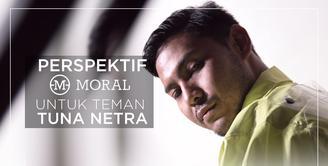 Alasan Studio Moral Tertarik dengan Teman Tuna Netra