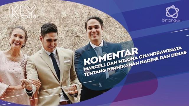 Tanggapan Marcell dan Mischa Chandrawinata melihat Nadine dan Dimas.