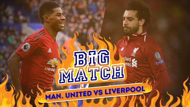 Berita video Big Match yang akan mempertemukan Manchester United menghadapi Liverpool pada Minggu (24/2/2019).