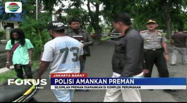 Sejumlah preman diamankan petugas Polsek Kalideres lantaran telah meresahkan warga komplek perumahan.