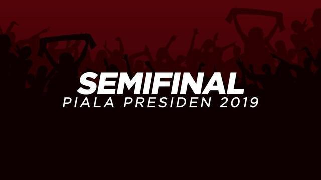 Empat tim memastikan lolos ke babak semifinal Piala Presiden 2019 yang akan bergulir mulai 2-6 April 2019.