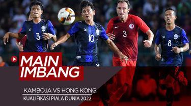 Berita video highlights Kamboja bermain imbang kontra Hong Kong di Grup C Kualifikasi Piala Dunia 2022, Kamis (5/9/2019).