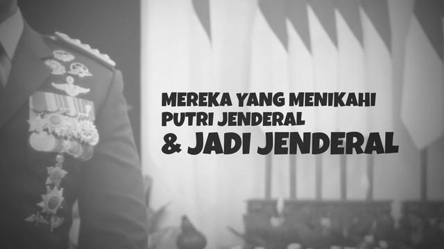 Sejumlah nama jenderal di Indonesia ternyata memiliki kesamaan. Beberapa dari mereka menikahi putri jenderal sebelumnya.