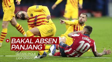 Berita video, Gerard Pique absen panjang akibat cedera yang dialami usai bermain melawan Atletico Madrid