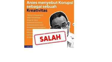 Cek Fakta Kutipan Anies Baswedan soal korupsi