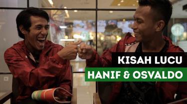 Dua Pemain Timnas Indonesia U-23, Hanif Sjahbandi dan Osvaldo Haay berbagi kisah lucu dan persahabatan diantara mereka.