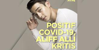 3 Fakta Kesehatan Aliff Alli yang Kritis Usai Terinfeksi Covid-19