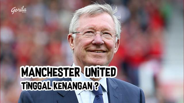 Berita Video Gorila Sport Manchester United Tinggal Kenangan?