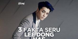 Apa saja fakta seru Lee Dong Hae? Yuk, kita cek video di atas!