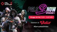 PGI.S Show merupakan segmen yang datang dari balik layar turnamen PUBG Global Invitational.S. (Dok. Vidio)