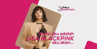 Jika suatu pagi kamu terbangun di pagi hari dan menjadi Lisa Blackpink, apa saja yang akan kamu alami?