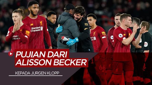 Berita Video Pujian Alisson Becker untuk Jurgen Klopp Usai Bawa Liverpool Juara Premier League