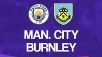 Liga Inggris: Manchester City Vs Burnley. (Bola.com/Dody Iryawan)