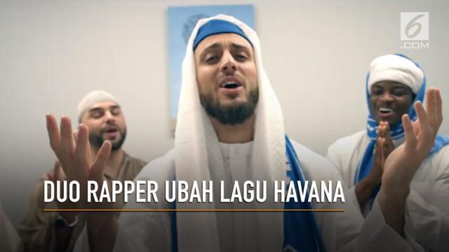 Duo Rapper asal Timur Tengah, meng-cover lagu Havana dengan lirik yang lebih Islami.