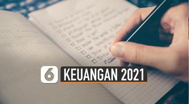 Ekonomi yang mulai bangkit perlahan jadi momentum rencanakan keuangan tahun 2021.