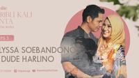 Dude Harlino dan Alyssa Soebandono berbagi cerita di Seribu Kali Cinta The Series.