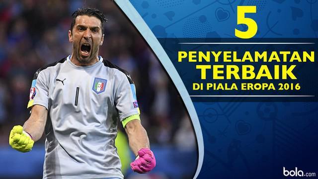 Video penyelamatan terbaik di ajang Piala Eropa 2016, salah satunya Gianluigi Buffon saat melawan Jerman.