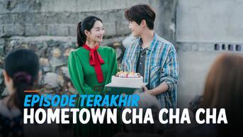 VIDEO: Episode Terakhir Hometown Cha Cha Cha Tayang Hari Ini!