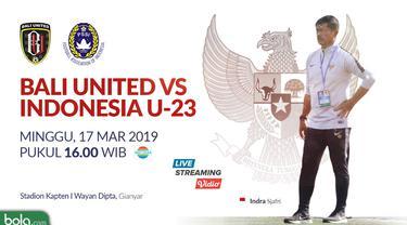 Bali United Vs Timnas Indonesia U-23
