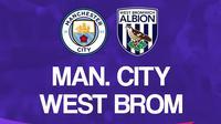Liga Inggris: Manchester City vs West Brom. (Bola.com/Dody Iryawan)