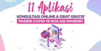 11 Aplikasi Online dan Obat Gratis untuk Pasien Covid-19