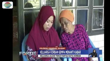 Hingga hari ini, pihak keluarga terus berusaha mencari tahu dan memantau berita tentang data korban gempa di Kota Palu.