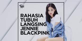 Rahasia Tubuh Langsing Jennie BLACKPINK