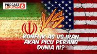 PODCAST: Konflik AS Vs Iran akan Picu Perang Dunia III? (Liputan6.com/Abdillah)
