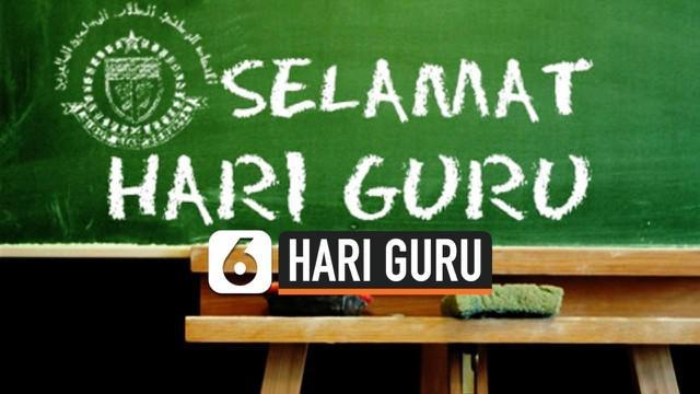 Hari guru nasional diperingati setiap tanggal 25 November setiap tahunnya. Pada tahun 2020, Kemdikbud melalui rilis teks doanya, mendoakan para guru semakin sejahtera dan berkualitas.