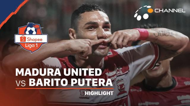 Berita Video Highlights Shopee Liga 1 2020, Madura United Kalahkan Barito Putera 4-0