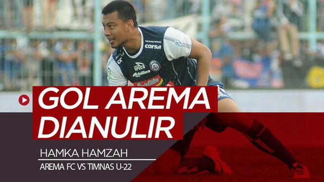 Berita video momen gol Arema FC dicetak Hamka Hamzah yang dianulir pada laga uji coba melawan Timnas Indonesia U-22 di Stadion Kanjuruhan, Malang, Minggu (10/2/2019).
