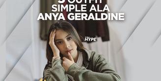 5 Outfit Simple Ala Anya Geraldine yang Bisa Kamu Tiru