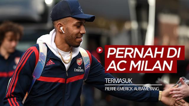Berita video beberapa bintang sepak bola yang terlupakan pernah bersama AC Milan, termasuk Pierre-Emerick Aubameyang dan Fernando Torres.