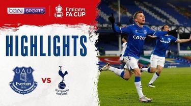 Berita video highlights Piala FA, Everton menang dengan skor 5-4 melawan Tottenham Hotspur, Kamis dini hari (11/2/21)
