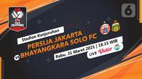 Prediksi Persija Jakarta vs Bhayangkara Solo FC (Trie Yas/Liputan6.com)