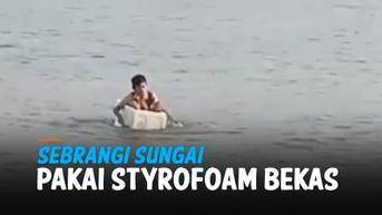 VIDEO: Viral Bocah SD Seberangi Sungai Pakai Styrofoam Bekas