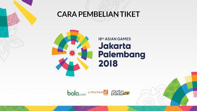 Berita video panduan pembelian tiket nonton Asian Games 2018.