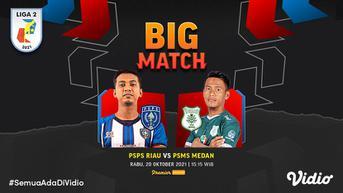Tonton di Vidio, Live Streaming Big Match Liga 2 PSPS Riau vs PSMS Medan
