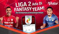 Nonton Pertandingan Liga 2 dan Mainkan Game Bola Fantasy Team Hanya di Vidio. (Sumber : dok. vidio.com)