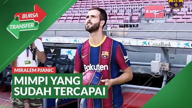 Berita Video Bursa Transfer: Miralem Pjanic Resmi Diperkenalkan Barcelona dan Anggap Mimpinya Sudah Tercapai