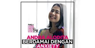 LADY BOSS: Cara Andra Alodita Berdamai dengan Anxiety