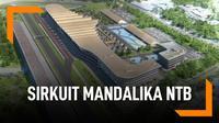 Ini Rencana Sirkuit Mandalika NTB Untuk Moto GP 2021