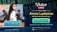 Main Bareng PUBG Mobile bersama Anna Ladaina dapat disaksikan melalui platform Vidio dan laman Bola.com. (Sumber: Vidio)