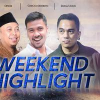 HL Weekend Highlight Opick, Chicco Jerikho, Enda Ungu