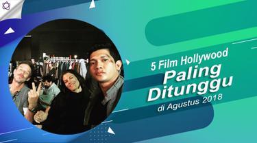 5 Film Hollywood Paling Ditunggu di Agustus 2018.   (Digital Imaging: Nurman Abdul Hakim/Bintang.com)